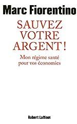 Sauvez votre argent ! de Marc FIORENTINO