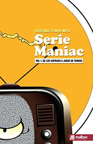 Seriemaniac: de Los Soprano a Juego de Tronos (Series de ...