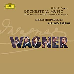 Wagner: Orchestermusik - Tannhauser / Parsifal / Tristan / Isolde