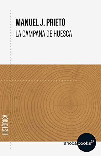 La campana de Huesca eBook: Manuel J. Prieto: Amazon.es: Tienda Kindle