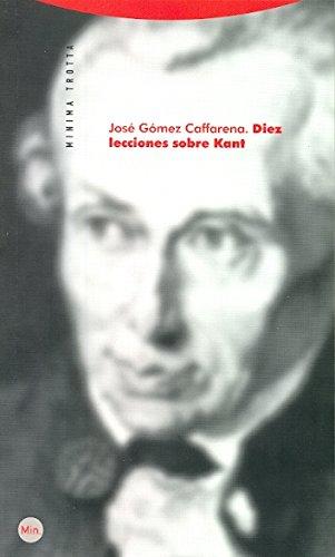 Diez lecciones sobre Kant por José Gómez Caffarena