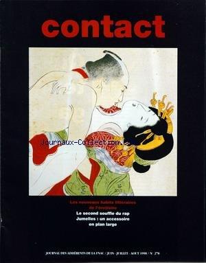 CONTACT FNAC [No 278] du 01/06/1990 - les nouveaux habits litteraires de l'erotisme le second souffle du rap jumelles, un accessoire en plan large