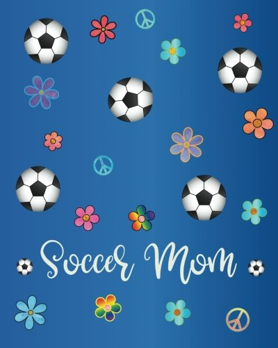 Soccer Mom: Rainbow Flower Peace Soccer Goal Journal: Cute Diary Journal with 160 Lined Pages, 8x10 inch Blank Notebook with Rainbow Design Softcover for Girls, Boys, Kids & Adults