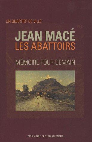 Un quartier de ville Jean Macé Les Abattoirs : Mémoire pour demain