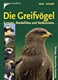 Die Greifvögel Europas, Nordafrikas und Vorderasiens - Theodor Mebs, Daniel Schmidt