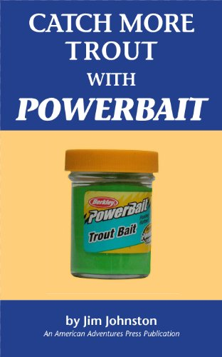 Catch More Trout With Power Bait (English Edition)