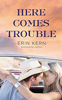 Here Comes Trouble by [Kern, Erin]