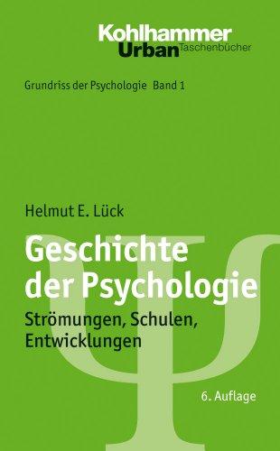 Geschichte der Psychologie: Strömungen, Schulen, Entwicklungen. Urban-Taschenbuch 550 (Grundriss der Psychologie Bd.1) (Urban-Taschenbücher, Band 550)