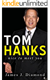 Tom Hanks: Nice to Meet You (Biographies of Famous People)