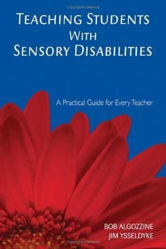 Teaching Students With Sensory Disabilities: A Practical Guide for Every Teacher by Bob Algozzine (2006-03-24)