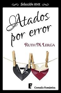 Atados por error par Ruth M. Lerga