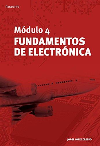 Módulo 4. Fundamentos de electrónica (Aeronautica (paraninfo)) por JORGE LÓPEZ CRESPO