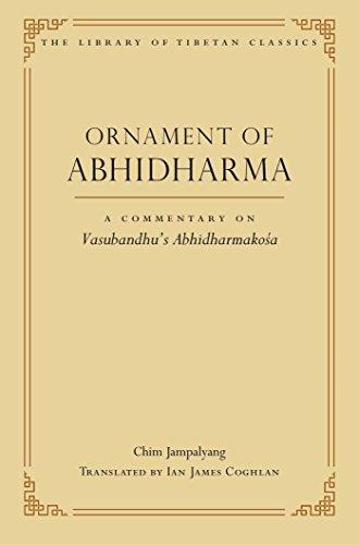 Ornament of Abhidharma: A Commentary on Vasubandhu's Abhidharmakosa (Library of Tibetan Classics)
