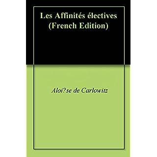 Les Affinités électives (French Edition)