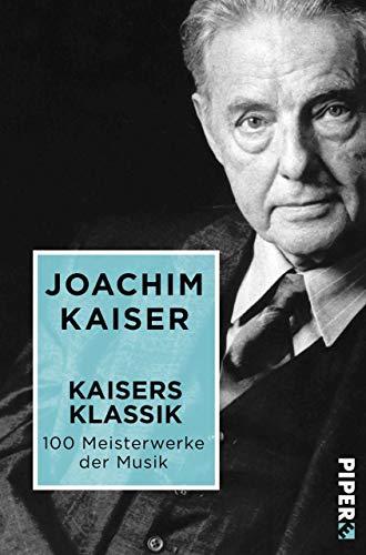 Kaisers Klassik: 100 Meisterwerke der Musik