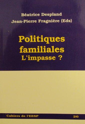 Les Politiques Familiales. l'Impasse ?