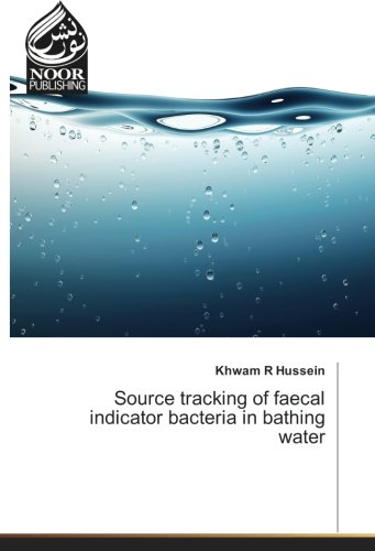 Source tracking of faecal indicator bacteria in bathing water por Khwam R Hussein