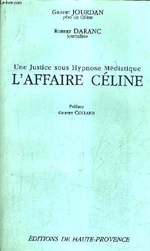UNE JUSTICE SOUS HYPNOSE MEDIATIQUE.L'AFFAIRE CELINE.