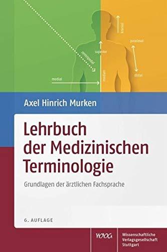 Lehrbuch der Medizinischen Terminologie: Grundlagen der ärztlichen Fachsprache