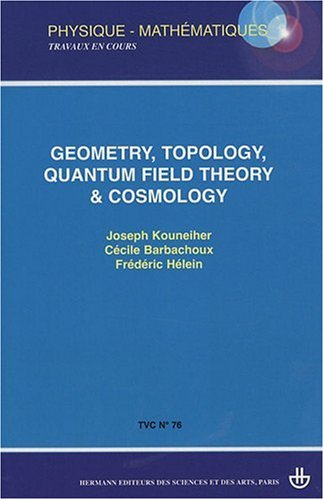 Geometry, topology, quantum field theory & cosmology
