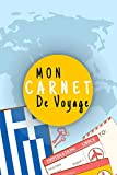 Mon Carnet De Voyage: Journal De Voyage GRECE Avec Planner et Check-List ,Pour Vous Accompagner Durant Votre Voyage ,125 pages, grille de lignes format 6x9 DIN A5, couverture souple matte