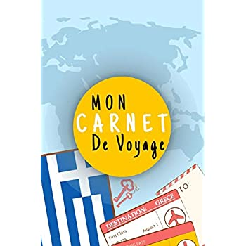 Mon Carnet De Voyage: Journal De Voyage GRECE Avec Planner et Check-List ,Pour Vous Accompagner Durant Votre Voyage ,125 pages, grille de lignes|format 6x9 DIN A5, couverture souple matte