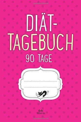Preisvergleich Produktbild Diät-Tagebuch 90 Tage: Abnehmtagebuch zum Ausfüllen