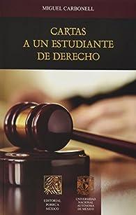 CARTAS A UN ESTUDIANTE DE DERECHO by MIGUEL CARBONELL SANCHEZ par Miguel Carbonell Sanchez