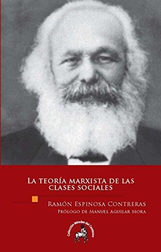 La teoría marxista de las clases sociales por Ramón Espinosa Contreras