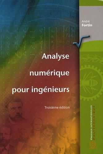 Analyse numérique pour ingénieurs par André Fortin