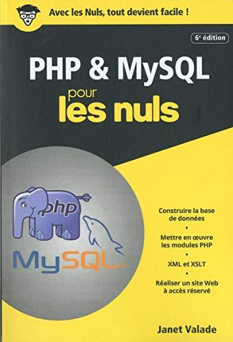 PHP et MySQL pour les Nuls, poche 6 éd. par Janet VALADE