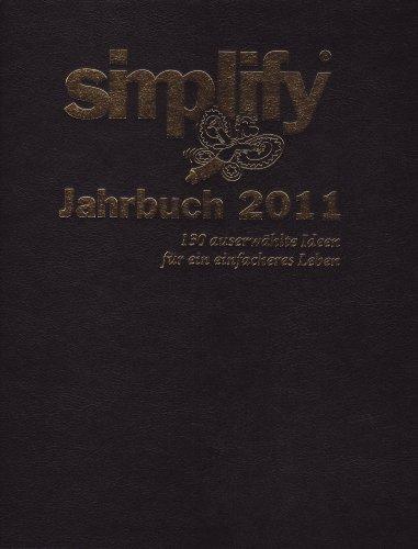 simplify-jahrbuch-2011-130-ausgewahlte-ideen-fur-ein-einfacheres-leben