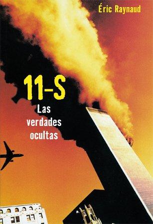 11 de septiembre: Las verdades ocultas (Investigación) por Eric Raynaud
