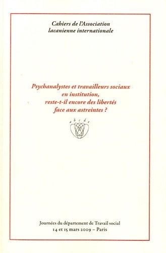 Psychanalystes et travailleurs sociaux en institution, reste-t-il encore des liberts face aux astreintes ?