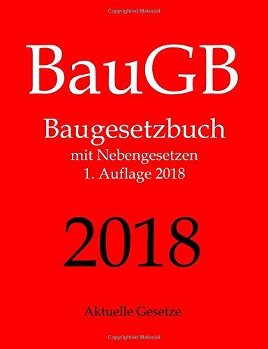 BauGB, Baugesetzbuch, Aktuelle Gesetze: Baugesetzbuch mit Nebengesetzen