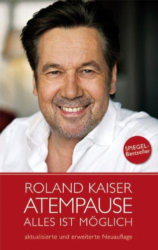 Roland Kaiser - Atempause: Alles ist möglich (Roland Musik)