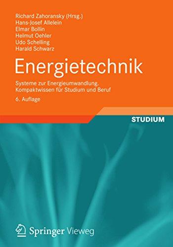 Energietechnik: Systeme zur Energieumwandlung. Kompaktwissen für Studium und Beruf -