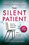 The Silent Patient: The No.1 Bestselling crime thriller you won't want to miss in 2019 (English...