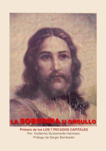 LA SOBERBIA U ORGULLO Primero de los LOS 7 PECADOS CAPITALES (Spanish Edition)