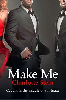 Make Me by [Stein, Charlotte]