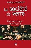 La société de verre : Pour une éthique de la fragilité (Sociologie) (French Edition)