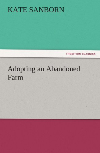 Adopting an Abandoned Farm (TREDITION CLASSICS)