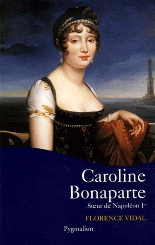 Caroline Bonaparte par Florence Vidal