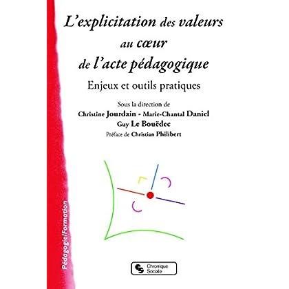 L'explicitation des valeurs au coeur de l'acte pédagogique : Enjeux et outils pratiques
