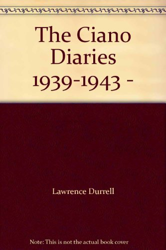 The Ciano Diaries 1939-1943 - The Complete, Unabridged Diaries of Count Galeazzo Ciano, Italian Minister for Foreign Affairs, 1936-1943