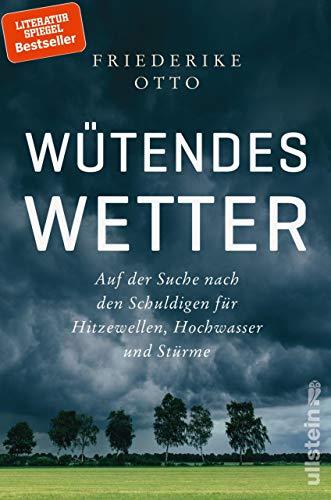 Wütendes Wetter: Auf der Suche nach den Schuldigen für Hitzewellen, Hochwasser und Stürme (Environmental Ebook Science)