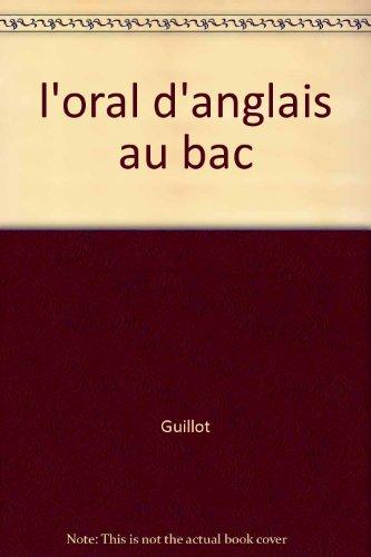 Oral d'anglais au Bac : savoir pour réussir par Guillot