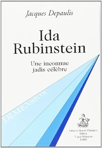 Ida Rubinstein: Une inconnue jadis clbre