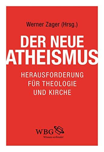 Der neue Atheismus: Herausforderung für Theologie und Kirche
