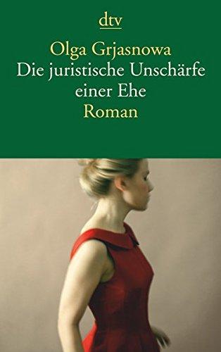 Die juristische Unschärfe einer Ehe: Roman